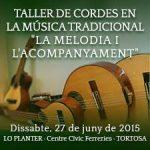 """27 de juny – Taller de cordes en la música tradicional – """"La melodia i l'acompanyament"""" – Guitarra, guitarró, bandúrria, llaüt… mandolina, mandola…"""